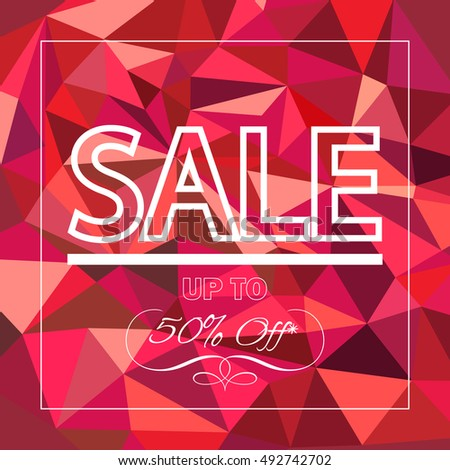 SALE Up To Fifty Percent OFF poster. Sale discount - banner on triangle modern background. Pomegranate color. Autumn Sale banner. Sale vector. Sale marketing. Sale poster. Sale Event. Sale club, RIO.