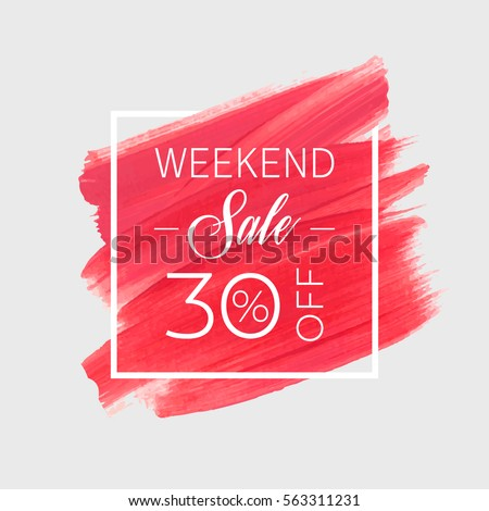 Sale weekend 30% off sign over art brush acrylic stroke paint abstract texture background vector illustration. Perfect watercolor design for a shop and sale banners.
