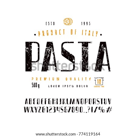 Sans serif font in retro style and pasta label. Letters and numbers with rough texture for logo and title design. Print on white background
