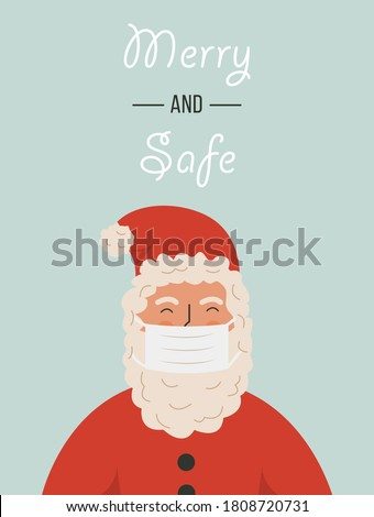 Santa Claus wearing a protective face mask against coronavirus. Christmas during pandemia. Holiday greeting card with caption Merry and Safe. Xmas celebration. New Year 2021. Vector illustration.