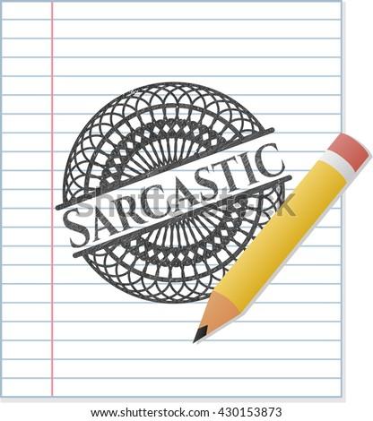 Sarcastic drawn in pencil