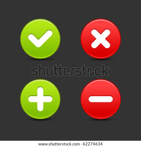 Satined smooth round web 2.0 buttons of validation icons with black shadow on gray background