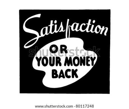 Satisfaction - Or Your Money Back - Retro Ad Art Banner
