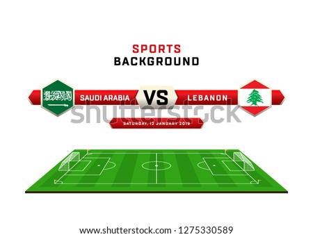 SAUDI ARABIA vs LEBANON, Football Match schedule, flags of countries, Football field, sports background