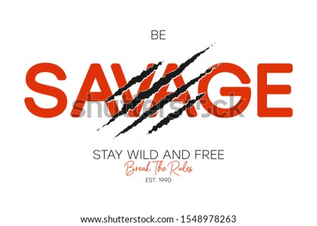 Savage slogan for t-shirt typography with claw scratch. Apparel design with slogan break the rules and stay wild and free. Tee shirt print. Vector illustration. Stock photo ©