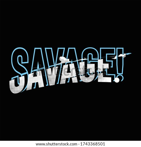 savage typography ready to print and change Stock photo ©