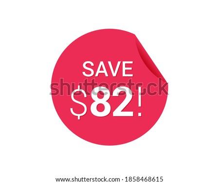 Save $82 dollars, $82 us dollar save