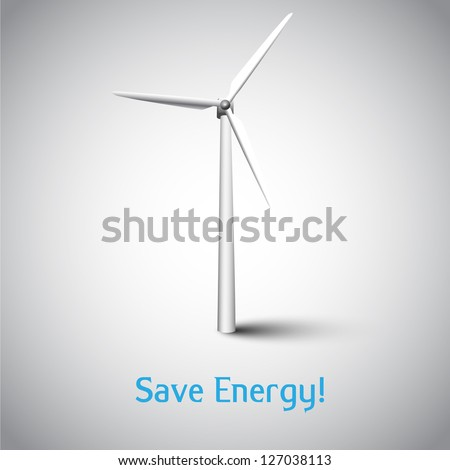 Save Energy! Vecto illustration with wind turbine