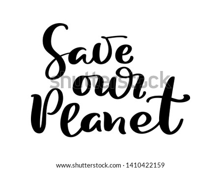 save our planet hand drawn