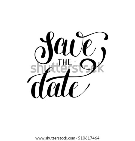 save the date black and white hand lettering inscription typography poster, conceptual handwritten phrase, modern wedding calligraphy vector illustration