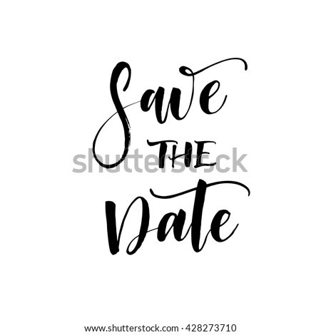 Save the date card. Hand drawn wedding calligraphy. Modern brush calligraphy. Hand drawn lettering background. Ink illustration. Isolated on white background. Save The Date wedding invitation label.