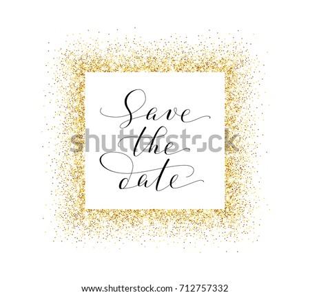 stock-vector-save-the-date-card-hand-written-custom-calligraphy-on-white-sparkling-golden-frame-glitter