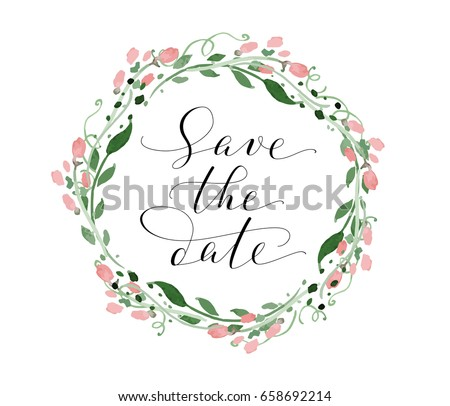 Save the date card with watercolor floral wreath, wedding invitation template. Hand written custom calligraphy. Can also be used for photo overlays. #658692214