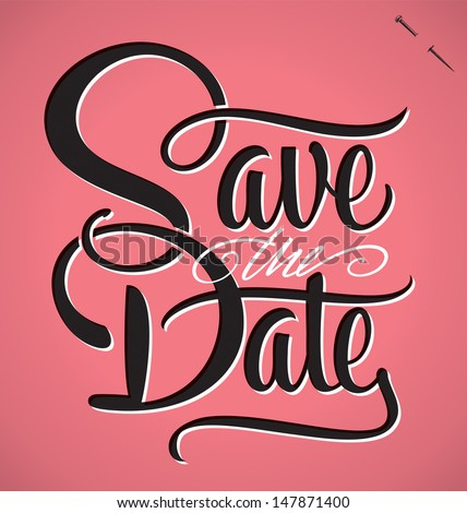 SAVE THE DATE hand lettering -- handmade calligraphy, vector (eps8)