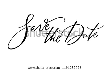 Save the Date modern calligraphy wedding banner design. Handwritten invitation sign. Celebration poster idea. Brush lettering vector isolated on white background