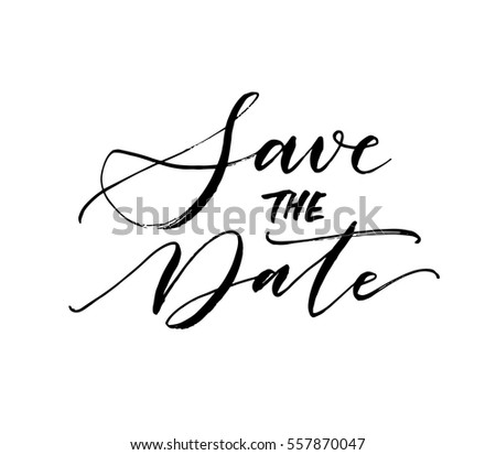 Save the date postcard. Wedding phrase. Ink illustration. Modern brush calligraphy. Isolated on white background.
