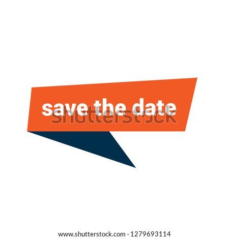 save the date sign, emblem, label, badge,sticker. save the date paper origami speech bubble. save the date tag. save the date banner. Designed for your web site design, logo, app, UI - Vektor