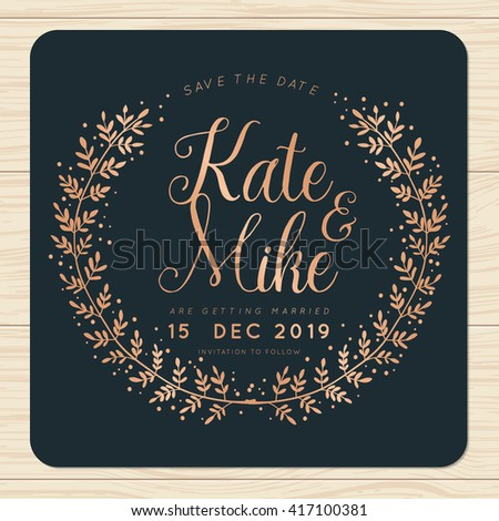 Save the date, wedding invitation card with wreath flower template in shiny copper color. Flower floral background. Vector illustration.