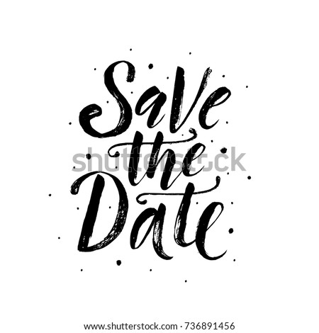 Save the date. Wedding phrase. Brush Lettering. Black and white vector illustration.  Design for postcard, cards, poster, banner.  Calligraphy text with ink spray and splash