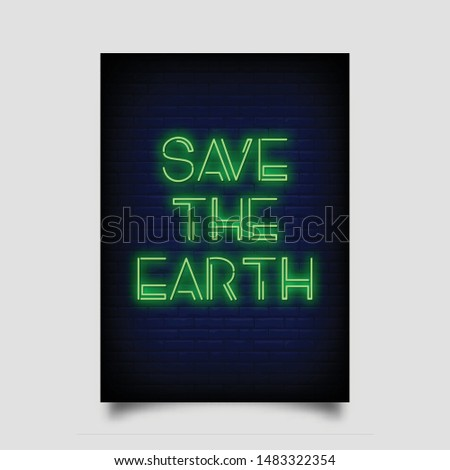 Save The Earth For poster in neon style. Modern Quote inspiration Neon signs. greeting card, invitation card, posters, flyer, light banner