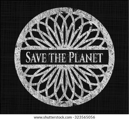 Save the Planet chalkboard emblem on black board