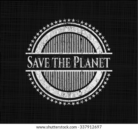 Save the Planet chalkboard emblem written on a blackboard