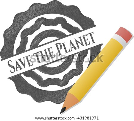Save the Planet draw with pencil effect