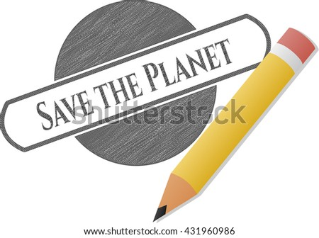 Save the Planet drawn with pencil strokes