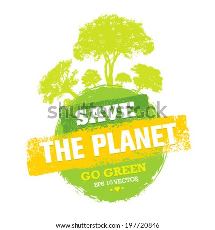 save the planet go green