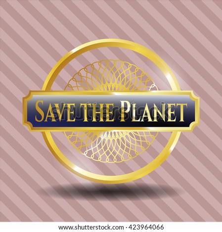 Save the Planet gold badge or emblem