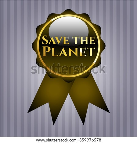 Save the Planet gold emblem or badge