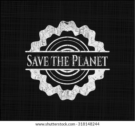 Save the Planet on chalkboard