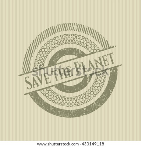 Save the Planet rubber grunge texture seal