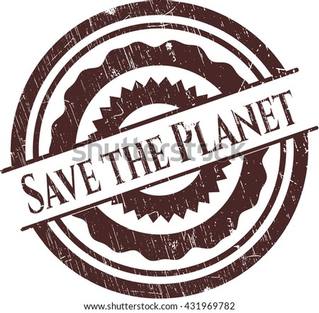Save the Planet with rubber seal texture