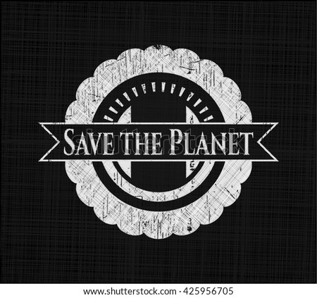 Save the Planet written with chalkboard texture