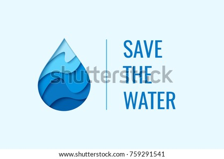 Save the water - ecology concept background with paper cut water drop. World Water Day - vector banner template