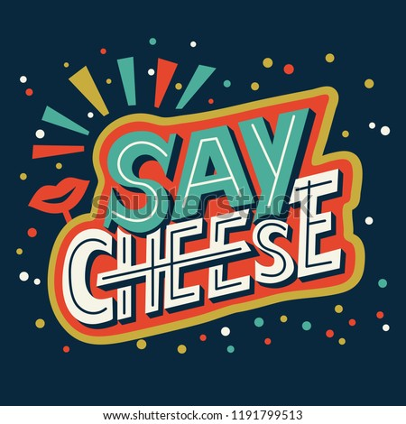 say cheese - hand lettering calligraphy phrase about photo. Positive quote and inspiration vector illustration. Hand drawn typography card. Digital lettering text ストックフォト ©