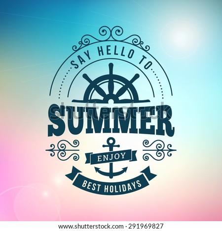 say hello to summer holidays