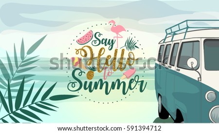 Say Hello to Summer poster, banner in trendy 80s-90s Memphis style. Van illustration on Beach with gold vector Lettering and colorful design for poster, card, invitation. Easy editable for  design.