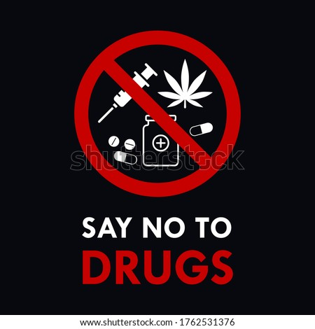 Say no to drugs lettering. No drugs allowed. Drugs icon in prohibition red circle. Anti drugs. Just say no. Isolated vector illustration on white background