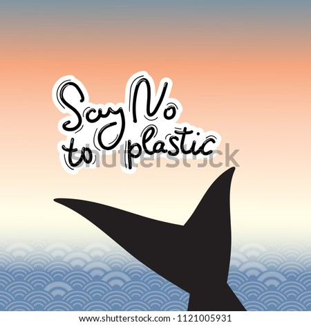 Say no to plastic. Tail of a whale, dolphin. text, calligraphy, lettering, doodle by hand. Abstract sea ocean scales background circle pattern. Pollution problem concept Eco, ecology banner. Vector