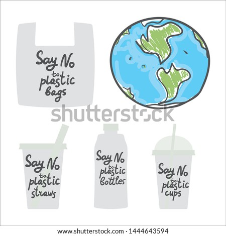Say no to single-use plastic. Living plastic free. Earth, cups bags bottles straws. Black text, calligraphy, lettering, doodle by hand isolated on white background. Eco, ecology. Vector