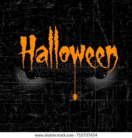 Scary Halloween Eyes with Creative text of Halloween and hanging spider on dark grungy retro background.