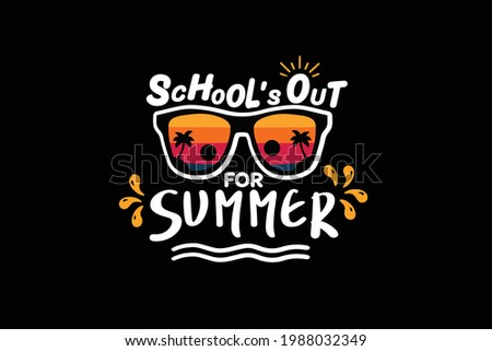 school's out for summer, hello summer design. Last Day Of School. End Of Year Teacher. Last Day Teacher. Summer Vacation Teacher design for shirt. Stock fotó ©