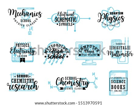 School subjects, science and research lettering. Vector mechanics classes, quantum physics and atoms structure. Electricity and electrical schematic symbols, computer and chemistry lessons