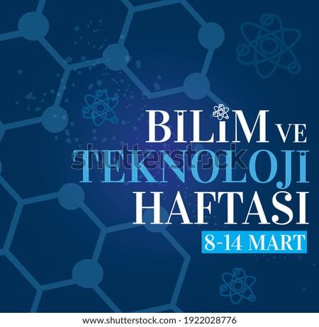 science and technology week 8 -14 March Turkish: bilim ve teknoloji haftası 8 -14 mart Stok fotoğraf ©