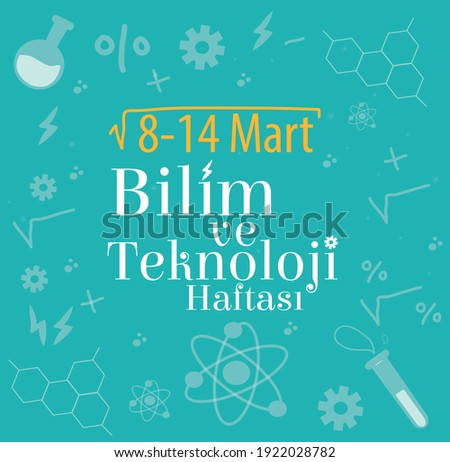 science and technology week 8 -14 March Turkish: bilim ve teknoloji haftasi 8 -14 mart Stok fotoğraf ©