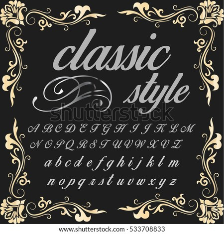 script handcrafted vector calligraphy font typeface,vector,labels,illustration,letters,grunge,graphics,banners,vintage in design with decoration named-classic style