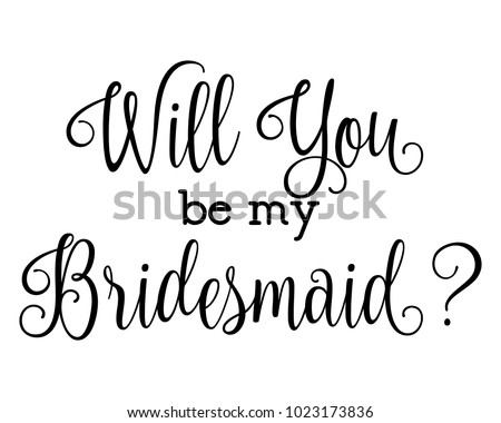 Free will you be my bridesmaid card design vector download script letter wedding bridal word art design vector for will you be my bridesmaid spiritdancerdesigns Image collections