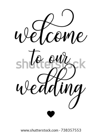 Script word art text wedding sign vector for   welcome to our wedding